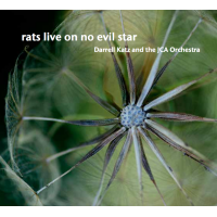 Darrell Katz and the JCA Orchestra: Rats Live on No Evil Star