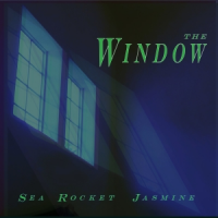 Album The Window by Sea Rocket Jasmine
