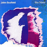 Album Blue Matter by John Scofield