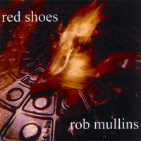 Album Red Shoes by Rob Mullins