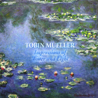 Album Impressions of Water and Light by Tobin Mueller