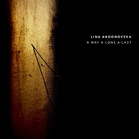 Album A Way A Lone A Last by Lina Andonovska