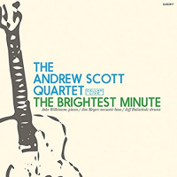 The Andrew Scott Quartet: The Brightest Minute
