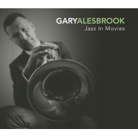 Gary Alesbrook: Jazz In Movies