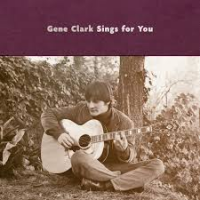 "Read ""Gene Clark sings For You and A Trip Through The Rose Garden"" reviewed by Doug Collette"