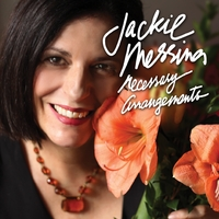 Jackie Messina: Necessary Arrangements