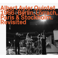 Album 1966: Berlin, Lörrach, Paris & Stockholm. Revisited by Albert Ayler