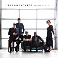 Album Raising Our Voice by Yellowjackets