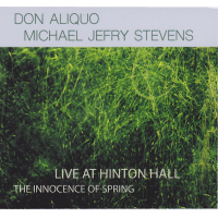 Announcing 'The Innocence Of Spring' By Don Aliquo + Michael Jefry Stevens Live At Hinton Hall On The Arc Label
