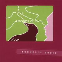 Album Dreams of Love by Rochelle House