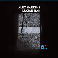 Alex Harding, Lucian Ban: Dark Blue