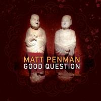 Album Good Question by Matt Penman