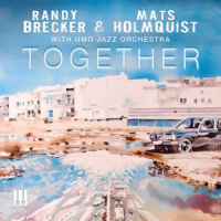 Randy Brecker & Mats Holmquist with the UMO Jazz Orchestra: Together