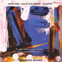 """Ernst Bier - Mack Goldsbury Quartet - """"At Night When You Go To Sleep"""" by Ernst Bier"""