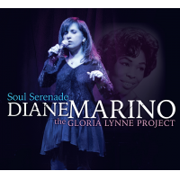 Soul Serenade-The Gloria Lynne Project by Diane Marino
