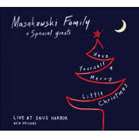 Steve Masakowski and the Masakowski Family: Have Yourself A Merry Little Christmas