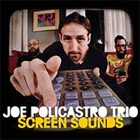 Joe Policastro Trio: Screen Sounds