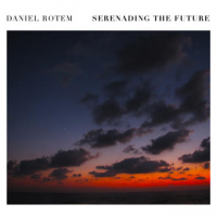 Daniel Rotem: Serenading the Future