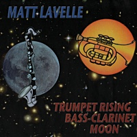 "Read ""Matt Lavelle: Trumpet Rising and Bass Clarinet Moon"" reviewed by Florence Wetzel"