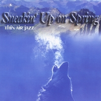 Album Sneakin' Up On Spring by Phil Allen