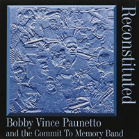 Bobby Vince Paunetto and the Commit to Memory Band: Reconstituted