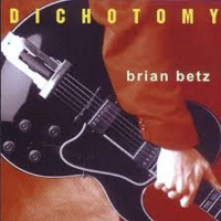 Album Dichotomy by Brian Betz