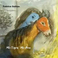 Album Mi-Tigre Mi-Ane by Fabrice Sotton