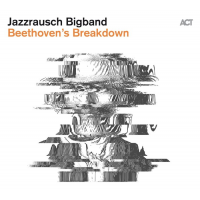 Album Beethoven's Breakdown by Jazzrausch Bigband