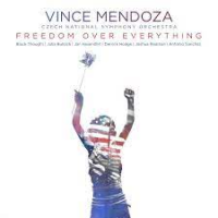 Album Freedom Over Everything by Vince Mendoza