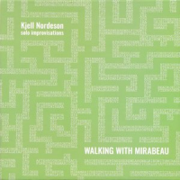 Kjell Nordeson: Walking with Mirabeau