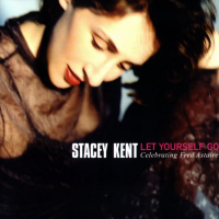 Stacey Kent: Let Yourself Go-Celebrating Fred Astaire