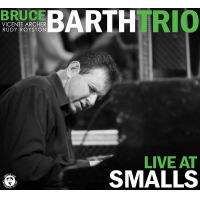 Album Live at Smalls by Bruce Barth