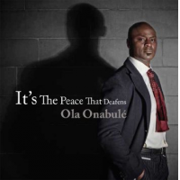 Ola Onabulé: It's The Peace That Deafens