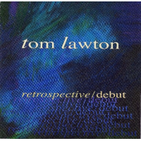 Tom Lawton: Retrospective/Debut