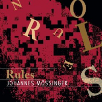 "Album Johannes Mossinger ""Rules/No Rules"" by Karl Latham"