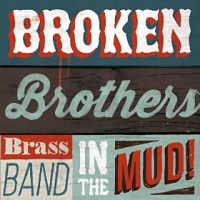 Album BROKEN BROTHERS BRASS BAND