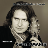 Album The Best Of. GuitaROMANtic by Roman Miroshnichenko