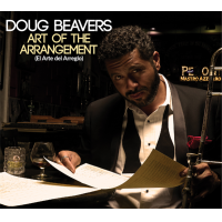 Doug Beavers' Art Of The Arrangement Submitted For Grammy Nomination Consideration