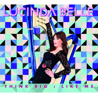 Lucinda Belle: Think Big: Like Me