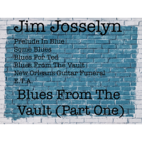 Album Blues From The Vault (Part One) by Jim Josselyn