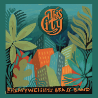 The Heavyweights Brass Band: This City