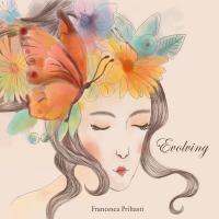 Francesca Prihasti: Evolving