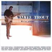Album We're All In This Together by Walter Trout