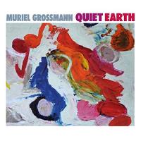 Album Quiet Earth by Muriel Grossmann