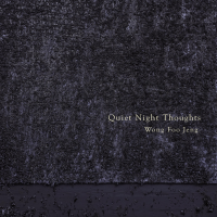 Album Quiet Night Thoughts by Wong Foo Jeng
