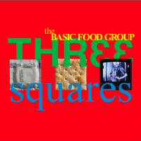 Album Three Squares by Basic Food Group