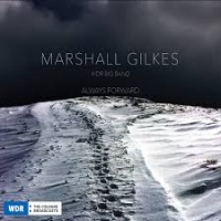 Album Always Forward by Marshall Gilkes