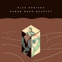 Ramon Moro Quartet: Blue Horizon