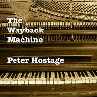 Album The Wayback Machine by Peter Hostage