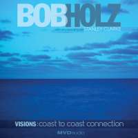 Drummer Bob Holz To Release Third Album Feat. Bass Legends Stanley Clarke And Ralphe Armstrong